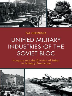 cover image of Unified Military Industries of the Soviet Bloc