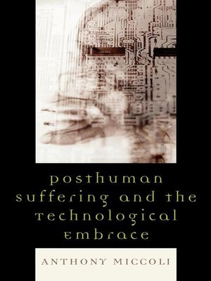 cover image of Posthuman Suffering and the Technological Embrace