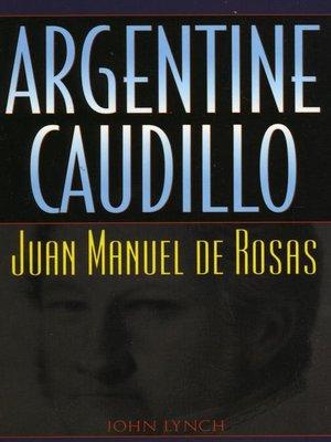 how did caudillos juan manuel de