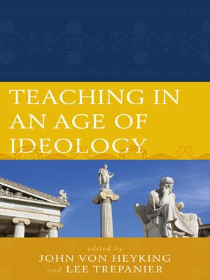 cover image of Teaching in an Age of Ideology
