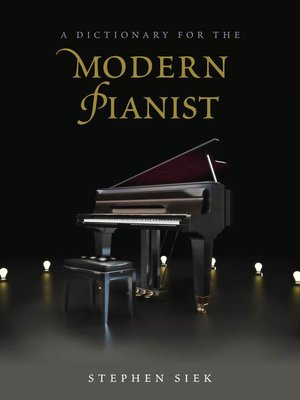 cover image of A Dictionary for the Modern Pianist