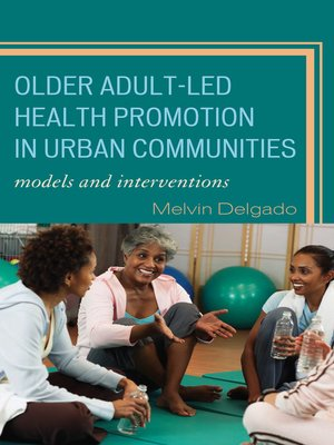 cover image of Older Adult-Led Health Promotion in Urban Communities