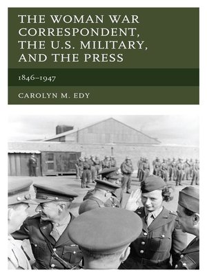 cover image of The Woman War Correspondent, the U.S. Military, and the Press