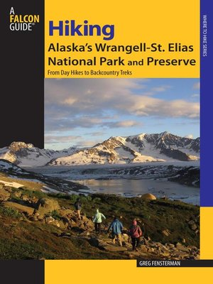 cover image of Hiking Alaska's Wrangell-St. Elias National Park and Preserve