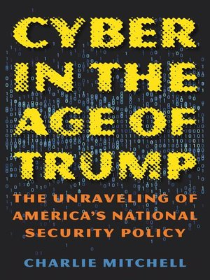 cover image of Cyber in the Age of Trump