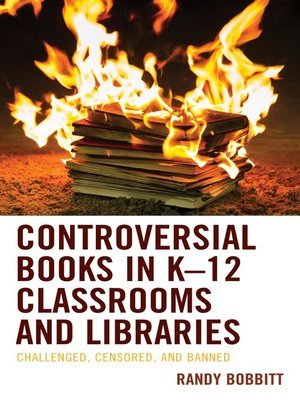 cover image of Controversial Books in K–12 Classrooms and Libraries