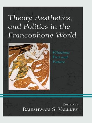 cover image of Theory, Aesthetics, and Politics in the Francophone World