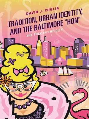 """cover image of Tradition, Urban Identity, and the Baltimore """"Hon"""""""