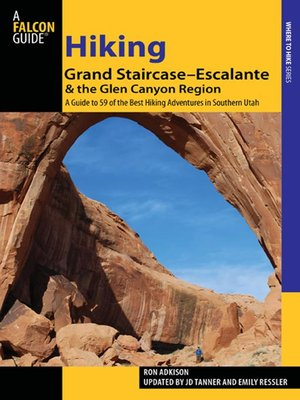 cover image of Hiking Grand Staircase-Escalante & the Glen Canyon Region