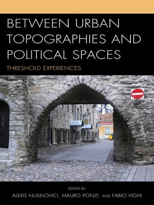 cover image of Between Urban Topographies and Political Spaces