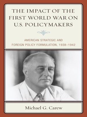 cover image of The Impact of the First World War on U.S. Policymakers