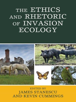 cover image of The Ethics and Rhetoric of Invasion Ecology