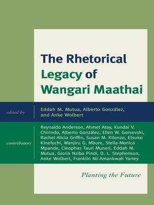 cover image of The Rhetorical Legacy of Wangari Maathai