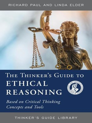 cover image of The Thinker's Guide to Ethical Reasoning