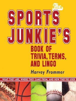 cover image of The Sports Junkie's Book of Trivia, Terms, and Lingo