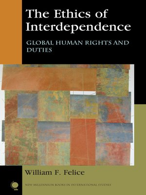 The Ethics Of Interdependence By William F Felice 183 Overdrive Rakuten Overdrive Ebooks