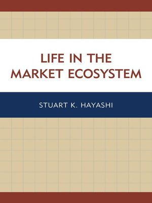 cover image of Life in the Market Ecosystem