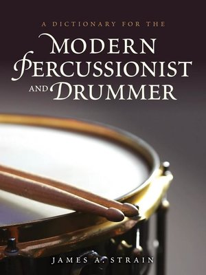 cover image of A Dictionary for the Modern Percussionist and Drummer