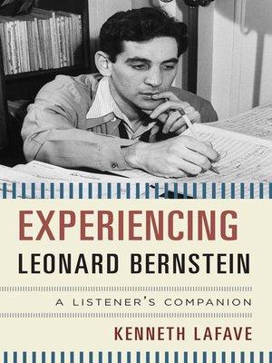 cover image of Experiencing Leonard Bernstein