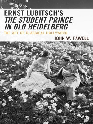 cover image of Ernst Lubitsch's the Student Prince in Old Heidelberg