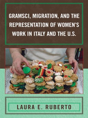 cover image of Gramsci, Migration, and the Representation of Women's Work in Italy and the U.S.