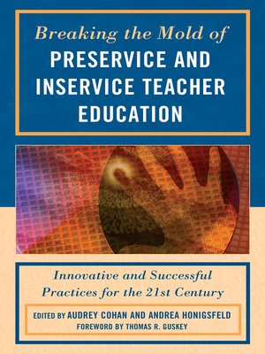 cover image of Breaking the Mold of Preservice and Inservice Teacher Education