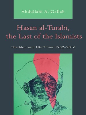 cover image of Hasan al-Turabi, the Last of the Islamists