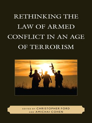 cover image of Rethinking the Law of Armed Conflict in an Age of Terrorism