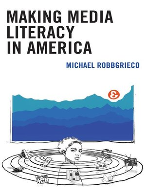 cover image of Making Media Literacy in America