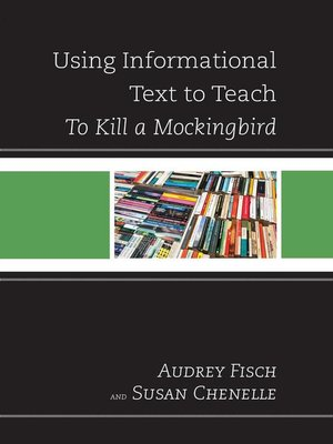 cover image of Using Informational Text to Teach to Kill a Mockingbird