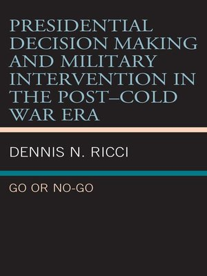 cover image of Presidential Decision Making and Military Intervention in the Post–Cold War Era