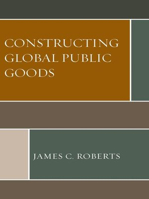 cover image of Constructing Global Public Goods