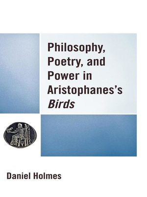 cover image of Philosophy, Poetry, and Power in Aristophanes's Birds