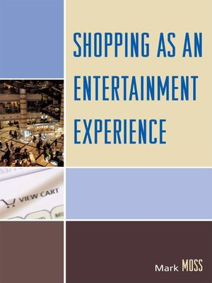 cover image of Shopping as an Entertainment Experience