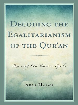 cover image of Decoding the Egalitarianism of the Qur'an