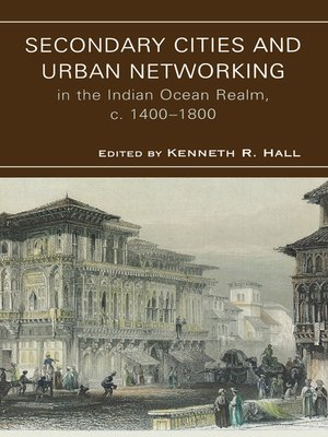cover image of Secondary Cities & Urban Networking in the Indian Ocean Realm
