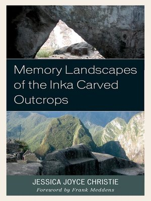 cover image of Memory Landscapes of the Inka Carved Outcrops