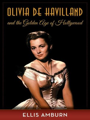 cover image of Olivia de Havilland and the Golden Age of Hollywood