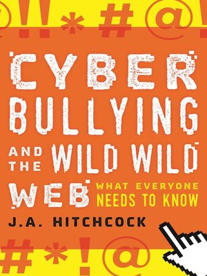 cover image of Cyberbullying and the Wild, Wild Web