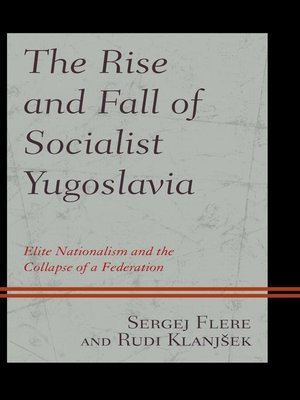 cover image of The Rise and Fall of Socialist Yugoslavia