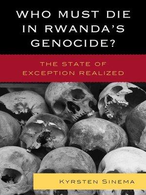 cover image of Who Must Die in Rwanda's Genocide?
