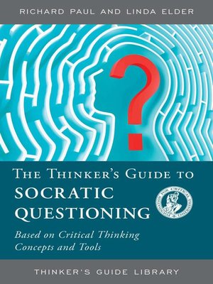 cover image of The Thinker's Guide to Socratic Questioning