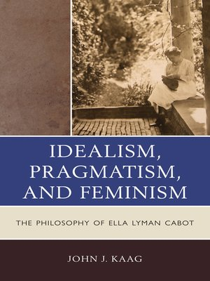 cover image of Idealism, Pragmatism, and Feminism
