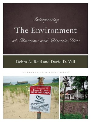 cover image of Interpreting the Environment at Museums and Historic Sites