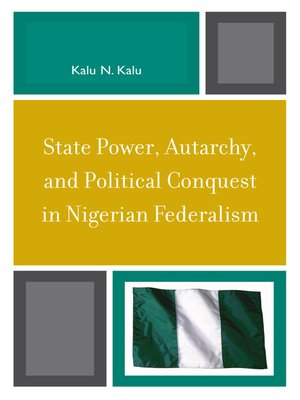 cover image of State Power, Autarchy, and Political Conquest in Nigerian Federalism
