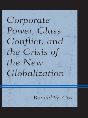 cover image of Corporate Power, Class Conflict, and the Crisis of the New Globalization