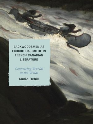 cover image of Backwoodsmen as Ecocritical Motif in French Canadian Literature