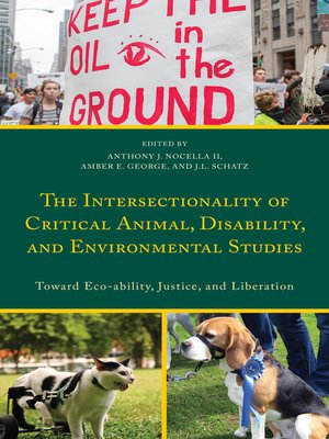 cover image of The Intersectionality of Critical Animal, Disability, and Environmental Studies