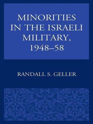 cover image of Minorities in the Israeli Military, 1948–58