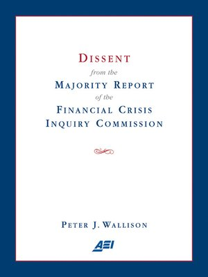 cover image of Dissent from the Majority Report of the Financial Crisis Inquiry Commision